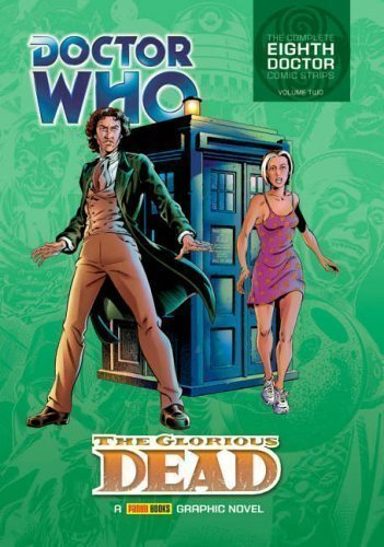 Doctor Who - The Glorious Dead (Complete Eighth Doctor Comic Strips Vol. 2): Glorious Dead v. 2 by Scott Gray, Martin Geraghty (2006)