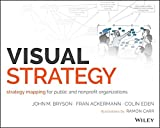 img - for Visual Strategy: Strategy Mapping for Public and Nonprofit Organizations book / textbook / text book