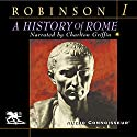 A History of Rome, Volume 1 Audiobook by Cyril Robinson Narrated by Charlton Griffin