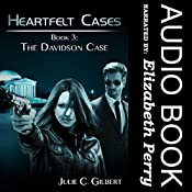 Heartfelt Cases, Book 3: The Davidson Case | Julie C. Gilbert
