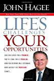 img - for Life's Challenges, Your Opportunities: God Has Given You A Promise...You've Come Into A Problem...How You Respond Will Determine How Quickly The Provision Comes... book / textbook / text book