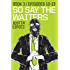 So Say the Waiters book 3