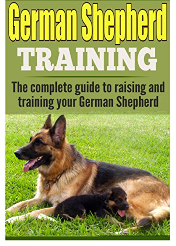 German Shepherd Training The Complete Guide To Training And Raising