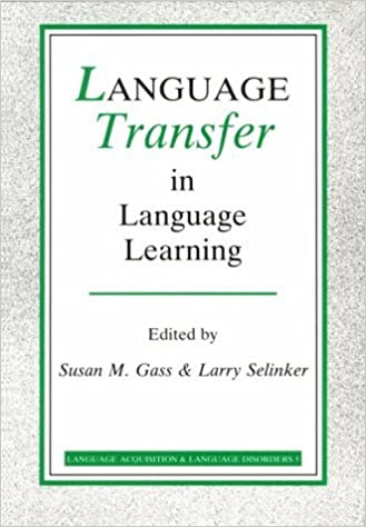 Book Language Transfer in Language Learning: Revised edition (Language Acquisition and Language Disorders) by Susan M. Gass (29-Oct-1992)