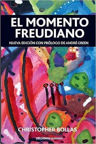 El Momento Freudiano por Christopher Bollas epub