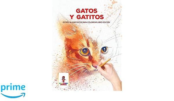Gatos Y Gatitos: Estrés Aliviar Gatos Para Colorear Libro Edición: Amazon.es: Coloring Bandit: Libros