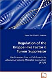 Regulation of the Krüppel-like Factor 6 Tumor Suppressor, Steven Yea and Scott L. Friedman, 3639103351