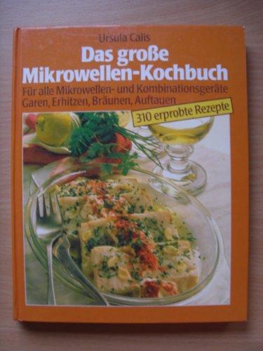 Das große Mikrowellen-Kochbuch.