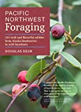 Image of Pacific Northwest Foraging: 120 Wild and Flavorful Edibles from Alaska Blueberries to Wild Hazelnuts (Regional Foraging Series)
