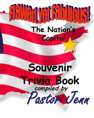Flawed Yet Fabulous!: Souvenir Trivia Book -The Nation's Capital PDF