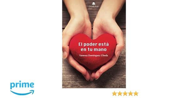 EL PODER ESTÁ EN TU MANO: Amazon.es: Dominguez Ubeda, Vanessa: Libros