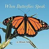 When Butterflies Speak, Belinda Simpson, 147715454X