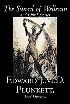 [ THE SWORD OF WELLERAN AND OTHER STORIES ] by Plunkett, Edward J M D ( Author) Jul-2006 [ ]