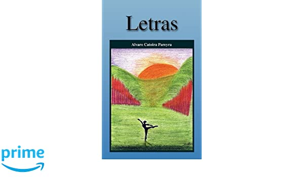 Letras (Spanish Edition): Alvaro Catoira Pareyra: 9781617641022: Amazon.com: Books