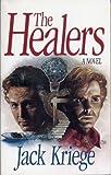The Healers, Jack Kriege, 0866063250