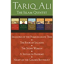 The Islam Quintet: Shadows of the Pomegranate Tree, The Book of Saladin, The Stone Woman, A Sultan in Palermo, and Night of the Golden Butterfly