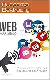 Web-marketing: Toutes les compétences nécessaires pour réussir (French Edition)