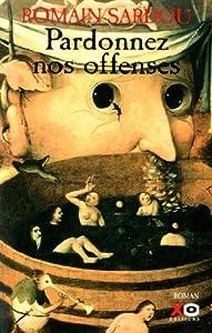 vignette de 'Pardonnez nos offenses (Romain Sardou)'
