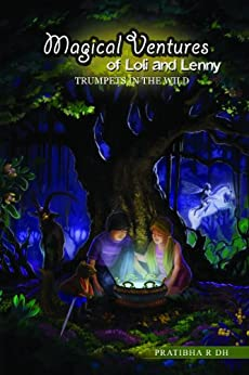 Magical Ventures of Loli and Lenny: Trumpets in the Wild (Volume 1) by
