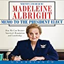 Memo to the President Elect: How We Can Restore America's Reputation and Leadership Audiobook by Madeleine Albright Narrated by Madeleine Albright