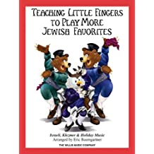 Teaching Little Fingers to Play More Jewish Favorites: Israeli, Klezmer & Holiday Music