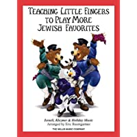 Teaching Little Fingers to Play More Jewish Favorites: