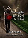 Among the Jimson Weeds (Running Nowhere Trilogy Book 1)