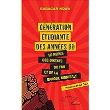 Génération étudiante des années 80: Le refus des diktats du FMI et de la Banque mondiale (French Edition)