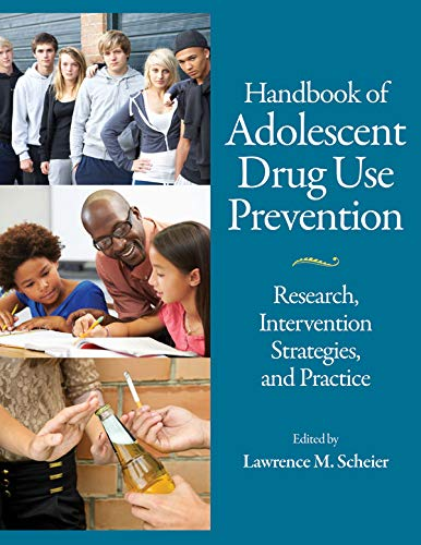 Drug Prevention - Handbook of Adolescent Drug Use Prevention: Research, Intervention Strategies, and Practice