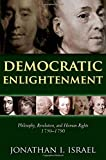 Democratic Enlightenment: Philosophy, Revolution, and Human Rights, 1750-1790