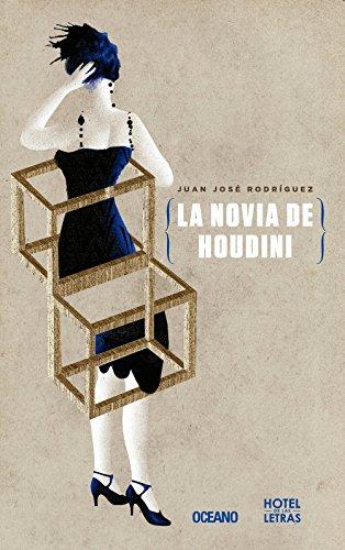 La novia de Houdini (Hotel De Las Letras) (Spanish Edition) by Editorial Oceano de Mexico