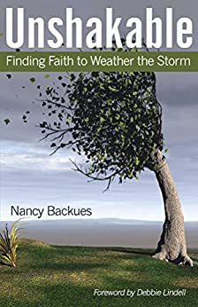 Unshakable: Finding Faith to Weather the Storm by [Backues, Nancy]