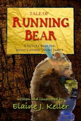 Download [ TALE OF RUNNING BEAR: A PICTURE BOOK FOR ADULT-MINDED YOUNG PEOPLE Paperback ] Keller, Elaine J ( AUTHOR ) Feb - 16 - 2014 [ Paperback ] ebook