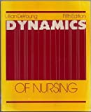 Dynamics of Nursing, DeYoung, Lillian, 0801612845
