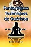 Le Qi Gong des 5 Étoiles: Fantastiques Techniques de Guérison