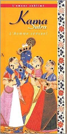 Lire Kama Sutra, l'amour sublimé : L'Homme sensuel, la femme aimante pdf epub