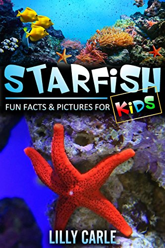 Seastar Animals (Starfish: Fun Facts & Pictures For Kids)