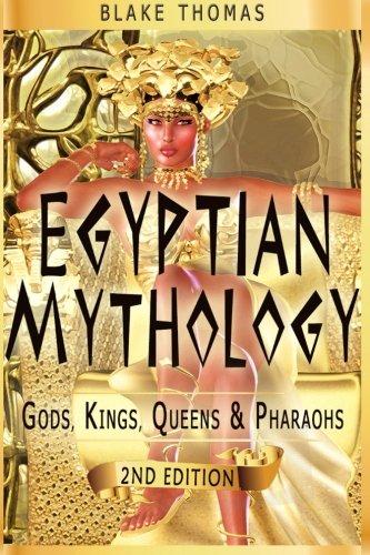 (Egyptian Mythology: Gods, Kings, Queens & Pharaohs (Volume)