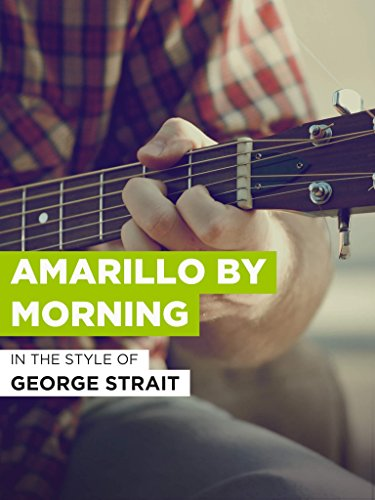 Amarillo By Morning (George Strait Cowboy Rides Away Last Concert)