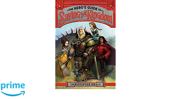 The Heros Guide to Saving Your Kingdom: Amazon.es ...
