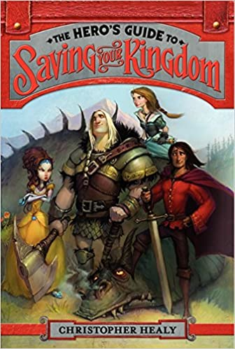 The Hero's Guide to Saving Your Kingdom: Healy, Christopher ...