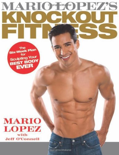 Mario Lopez S Knockout Fitness The Six Week Plan For Sculpting