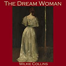 The Dream Woman Audiobook by Wilkie Collins Narrated by Cathy Dobson