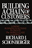 Building a Chain of Customers, Richard J. Schonberger, 1416573305