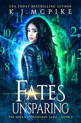 Fates Unsparing (The Souls Untethered Saga Book 2)