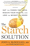 The Starch Solution, John McDougall and Mary McDougall, 1609613937