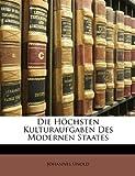 Die Höchsten Kulturaufgaben des Modernen Staates, Johannes Unold, 1147645124
