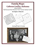 Family Maps of Calhoun County, Alabama,  Deluxe Edition