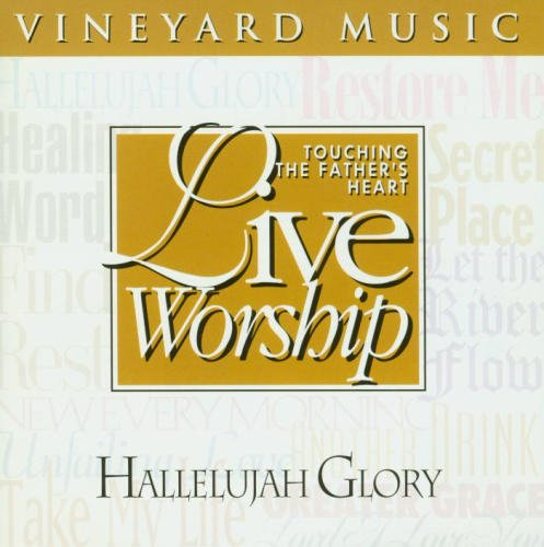 Live Worship: Touching the Father's Heart 22- Hallelujah Glory