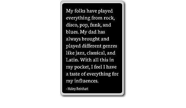 Mi Gente han tenido todo lo de Rock, D... - Haley Reinhart citas ...